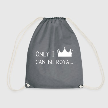 Count Royal Only I Can Be Royal Royal King Gift idea - Drawstring Bag