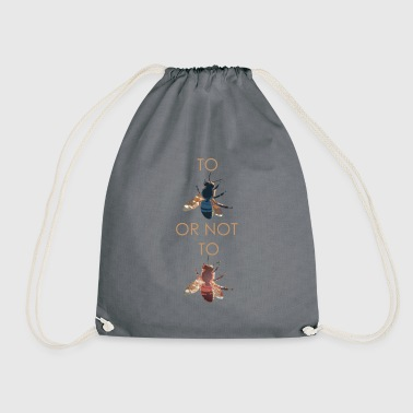 To Bee or not to Bee - Drawstring Bag