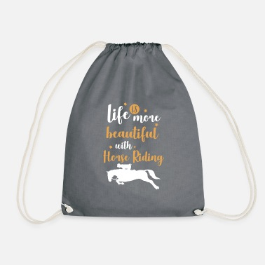 life is more beautiful with horse riding - Drawstring Bag