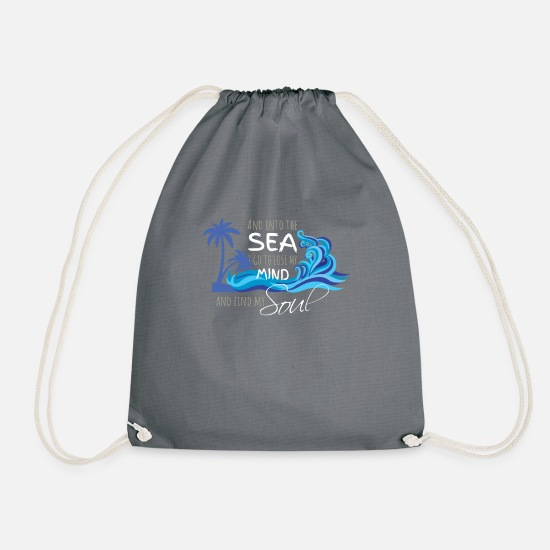 Soul Bags & Backpacks - And into the sea I loose my mind and find my soul - Drawstring Bag gray