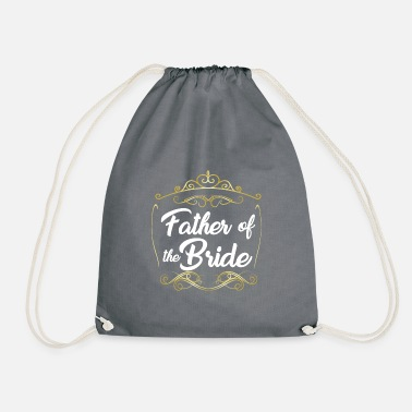 Bride Of Honor Father Of The Bride - Drawstring Bag