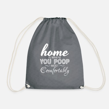 Restroom Home is where you poop most Comfortably - Drawstring Bag