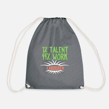 Labour 1% talent 99% work worker - Drawstring Bag