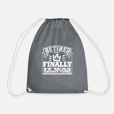 Retirement Retirement, Retirement, Retired - Drawstring Bag