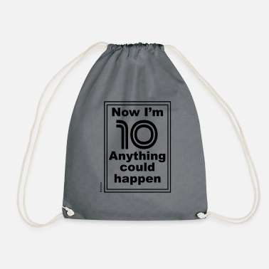 Ben Now I'm 10 anything could happen - Drawstring Bag