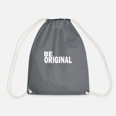 Original Be original is an original - Drawstring Bag