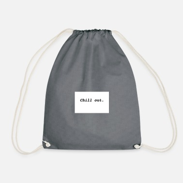 Chill Out Chill out! - Drawstring Bag