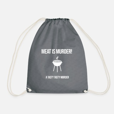 Murderer Meat is murder a tasty tasty murder - Drawstring Bag