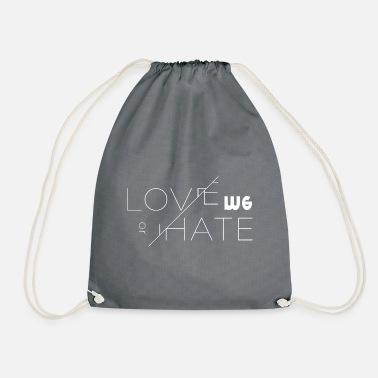 Love Me love me or not love me or leave it - Drawstring Bag