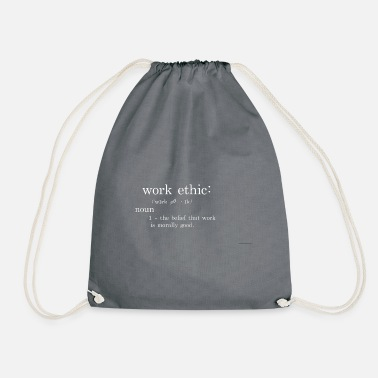 Ethics Work Ethic - Drawstring Bag