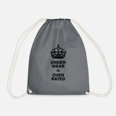 Keep Calm Underwear Underwear is overrated - Drawstring Bag
