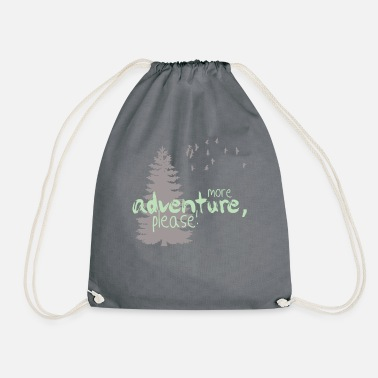 Bird More Adventure Please T-Shirt Outdoor Gift - Drawstring Bag