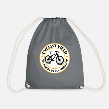 Yield Cyclist Yield to absolutely nobady - Drawstring Bag