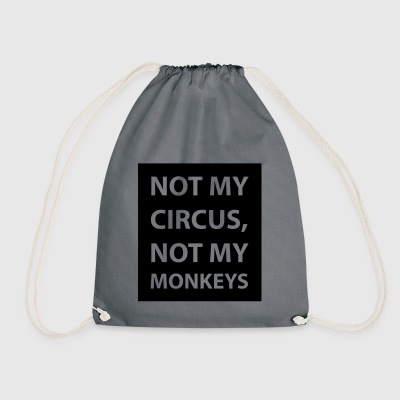 not my circus - Drawstring Bag