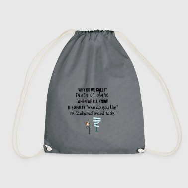 Why do we call it true or dare - Drawstring Bag