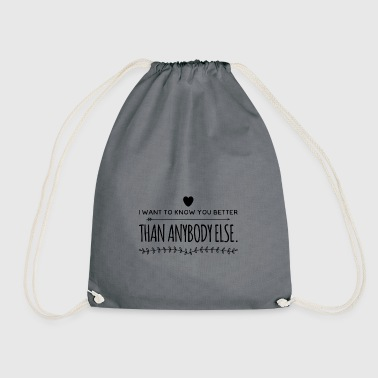 I want to kow you better than anybody else # 5 - Drawstring Bag