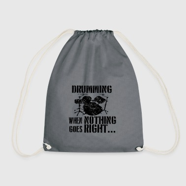 If everything goes wrong drums drums - Drawstring Bag