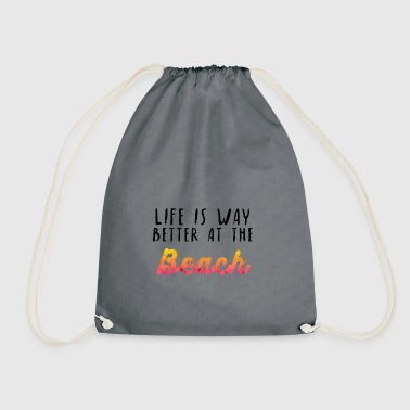 Life is better at the beach gift idea - Drawstring Bag