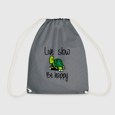 Live slow be happy - Drawstring Bag