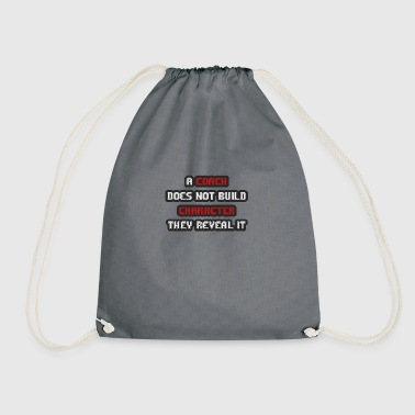 Coach / Trainer: A Coach Does Not Build Character - Drawstring Bag