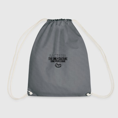 Bacteria the only culture some people have - Drawstring Bag