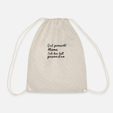 Well done mom I've become great tshirt - Drawstring Bag