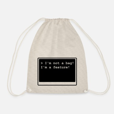I m not a bag! I m a feature! - Turnbeutel