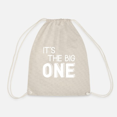 Its A Big It's the big one - that's a big deal - Drawstring Bag