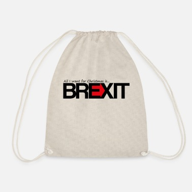 All I want for Christmas is Brexit - Drawstring Bag
