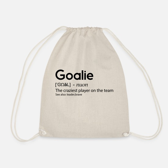 Quotes Bags & Backpacks - Goalie The craziest player on the team - Drawstring Bag nature