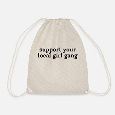 support your local girl gang - Turnbeutel