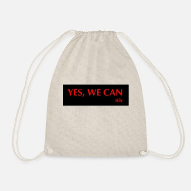 Yes We Can yes we can not - Drawstring Bag