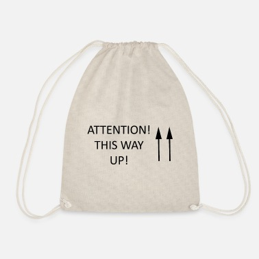 ATTENTION! THIS WAY UP! - Drawstring Bag