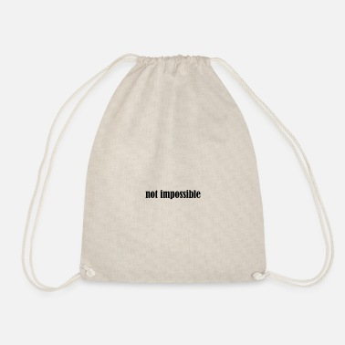 Impossible not impossible - Drawstring Bag
