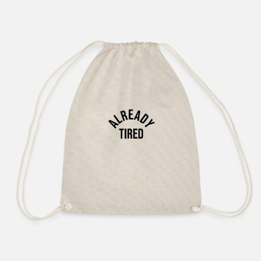 Tired tired, already tired - Drawstring Bag