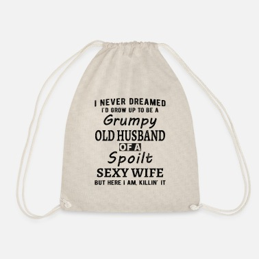 I Never Dreamed I'd Be A Grumpy Old Husband - Drawstring Bag