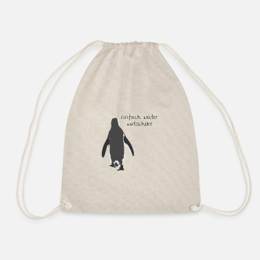 Waddle Just continue to waddle! - Drawstring Bag