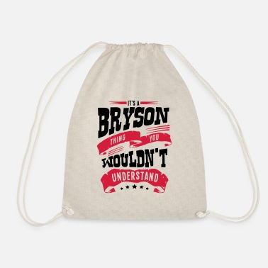 Bryson bryson name thing you wouldnt understand - Drawstring Bag