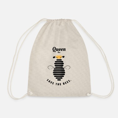 Bee Queen Bee Save the Bees, save the bees queen - Drawstring Bag