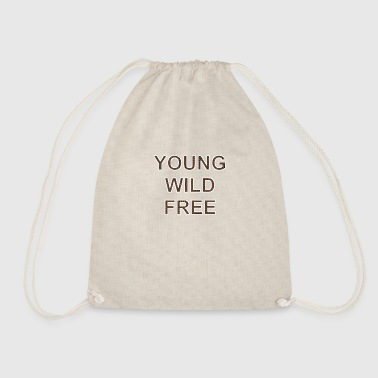 Young Wild And Free young wild free - Drawstring Bag