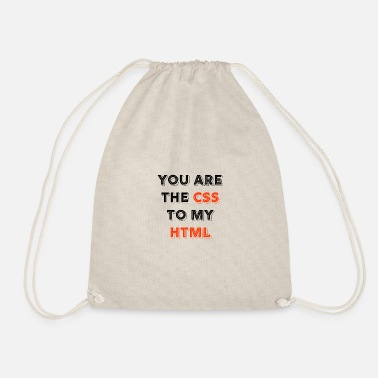 Programmemer You Are The CSS To My Html - web developer love - Drawstring Bag