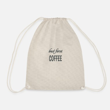 but first coffee shirt gift - Drawstring Bag
