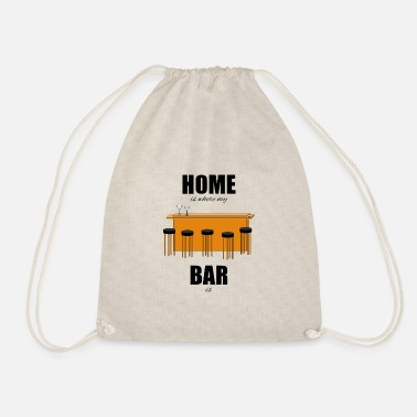 Bar Pub Bar pub counter drinking home is where my bar is - Drawstring Bag