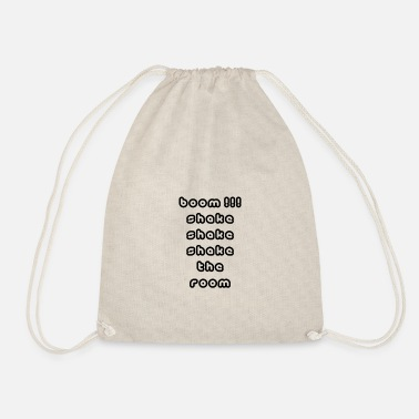 Shake boom !!! shake shake shake the room - Drawstring Bag