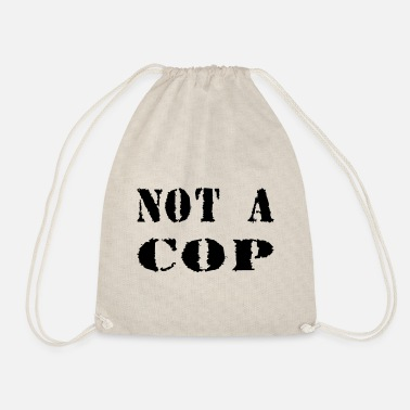 Cop NOT A COP - Drawstring Bag