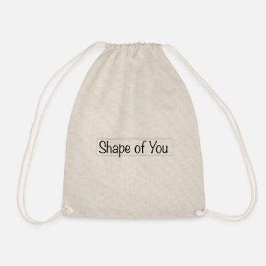 Shape of You - Drawstring Bag