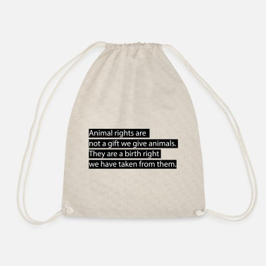Animal Rights Animal rights. - Drawstring Bag