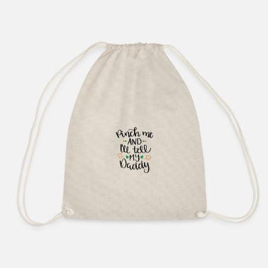 Irish Pinch me and Ill tell my daddy St Patricks Day - Drawstring Bag