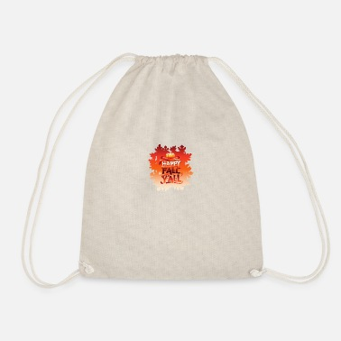 End Happy Fall Y'all Cute Quote - Drawstring Bag