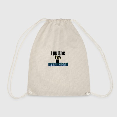 I put the fun in dysfunctional - Drawstring Bag